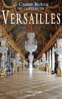 Pdf Le Cahier Rouge du château de Versailles Telecharger