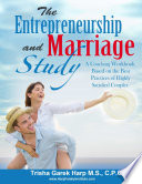 The Entrepreneurship and Marriage Study  A Coaching Workbook Based on the Best Practices of Highly Satisfied Couples