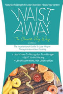 Waist Away  The Chantel Ray Way  The Inspirational Guide to Lose Weight Through Intermittent Fasting