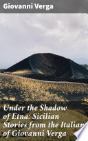 Under the Shadow of Etna  Sicilian Stories from the Italian of Giovanni Verga