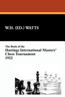 The Book of the Hastings International Masters' Chess Tournament 1922