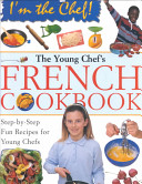 The Young Chef s French Cookbook Book