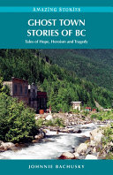 Pdf Ghost Town Stories of BC