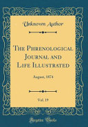 The Phrenological Journal And Life Illustrated Vol 19
