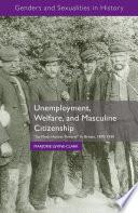 Unemployment Welfare And Masculine Citizenship