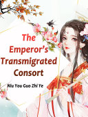 The Emperor   s Transmigrated Consort