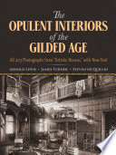 The Opulent Interiors Of The Gilded Age Book PDF