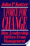 Force For Change, How Leadership Differs from Management by John P. Kotter PDF