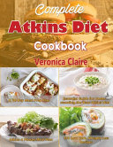 Complete Atkins Diet Cookbook Book