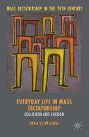 Everyday Life in Mass Dictatorship
