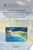 The New Astronomy Opening The Electromagnetic Window And Expanding Our View Of Planet Earth