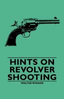 Hints on Revolver Shooting [Pdf/ePub] eBook