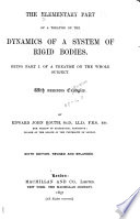 A Treatise on the Dynamics of a System of Rigid Bodies: The elementary part