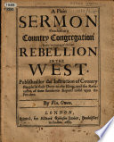 A sermon preached to a country congregation in the beginning of the late rebellion in the West  Published for the instruction of country people in their duty to the king  and the refutation of some slanderous reports raised upon the preacher Book PDF