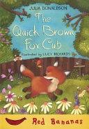 The Quick Brown Fox Cub