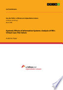 Systemic Effects of Information Systems  Analysis of FBI s Virtual Case File Failure Book