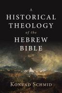 A Historical Theology of the Hebrew Bible Pdf/ePub eBook