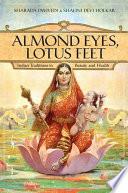Almond Eyes  Lotus Feet