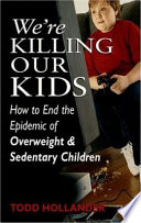 We re Killing Our Kids
