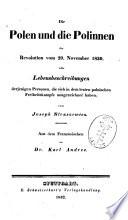 Die Polen und die Polinnen der Revolution vom 29. November 1830, oder Lebensbeschreibungen derjenigen Personen, die sich in dem lezten polnischen Freiheitskampfe ausgezeichnet haben