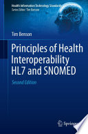 """""""Principles of Health Interoperability HL7 and SNOMED"""" by Tim Benson"""