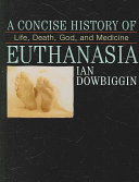A Concise History of Euthanasia