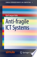 Anti fragile ICT Systems