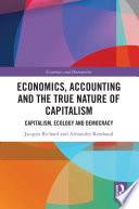 Economics, Accounting and the True Nature of Capitalism