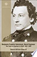 Benjamin Franklin Isherwood Naval Engineer
