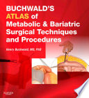 Buchwald s Atlas of Metabolic   Bariatric Surgical Techniques and Procedures E Book