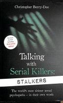 Talking with Serial Killers: Stalkers