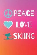 Peace Love Skiing