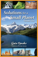 Solutions for a Small Planet, Volume Two