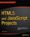 HTML5 and JavaScript Projects [Pdf/ePub] eBook