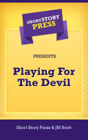 Short Story Press Presents Playing For The Devil