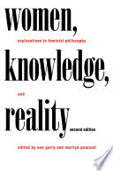 """Women, Knowledge, and Reality: Explorations in Feminist Philosophy"" by Ann Garry, Marilyn Pearsall"