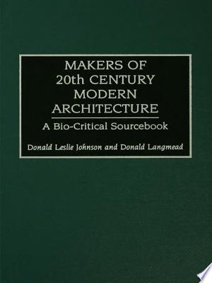 Download Makers of 20th-Century Modern Architecture Free Books - Read Books