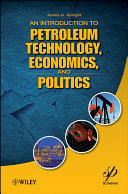 An Introduction to Petroleum Technology, Economics, and Politics