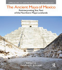 The Ancient Maya of Mexico: Reinterpreting the Past of the Northern ...