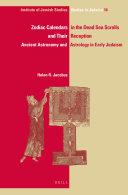 Zodiac Calendars in the Dead Sea Scrolls and Their Reception