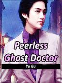 Peerless Ghost Doctor