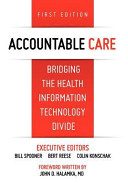Accountable Care  Bridging the Health Information Technology Divide  1st Edition