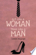 Act like a Woman Think like a Man