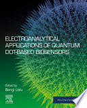 Electroanalytical Applications of Quantum Dot Based Biosensors