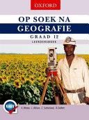 Books - Op Soek na Geografie Graad 12 Leerdersboek | ISBN 9780199058709