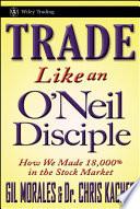 Trade Like an O'Neil Disciple