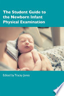 """""""The Student Guide to the Newborn Infant Physical Examination"""" by Tracey Jones"""