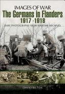 The Germans in Flanders 1917-1918
