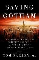 Saving Gotham: A Billionaire Mayor, Activist Doctors, and the Fight for Eight Million Lives