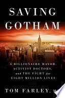 """Saving Gotham: A Billionaire Mayor, Activist Doctors, and the Fight for Eight Million Lives"" by Tom Farley"